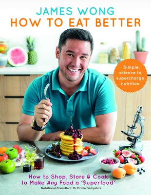 James Wong How to Eat Better